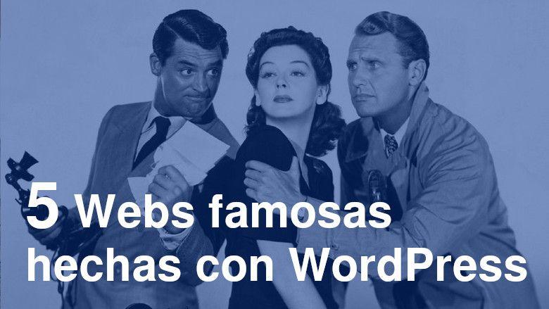 5 webs famosas hechas con WordPress