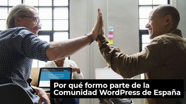 Por qué formo parte de la Comunidad WordPress de España