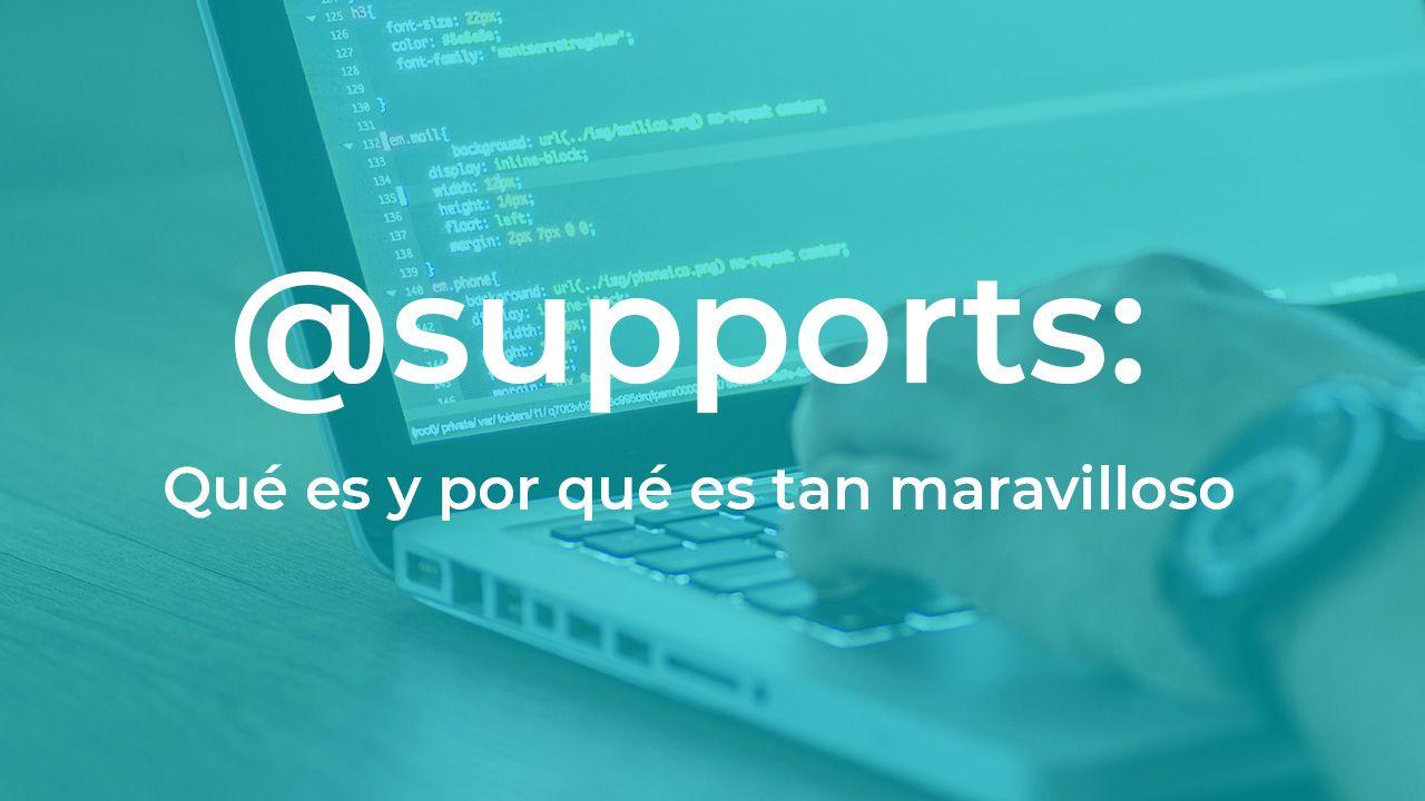 @supports, regla (at-rule) de CSS