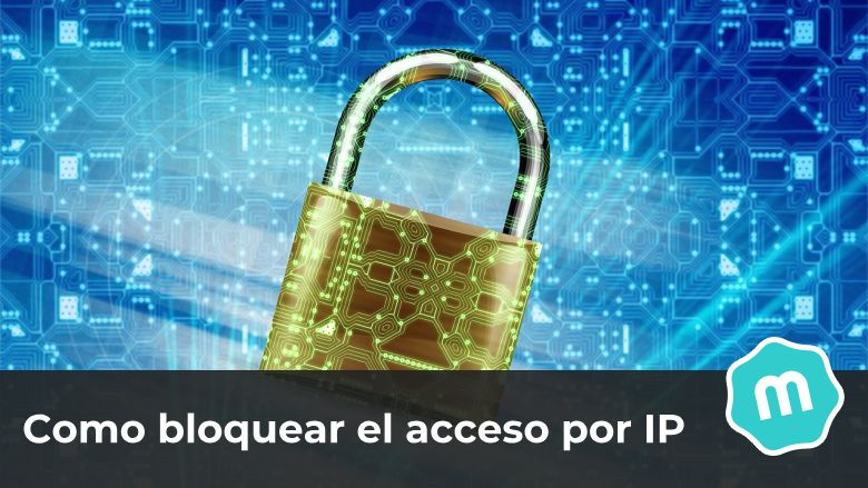 Bloquear acceso a tu web por ip
