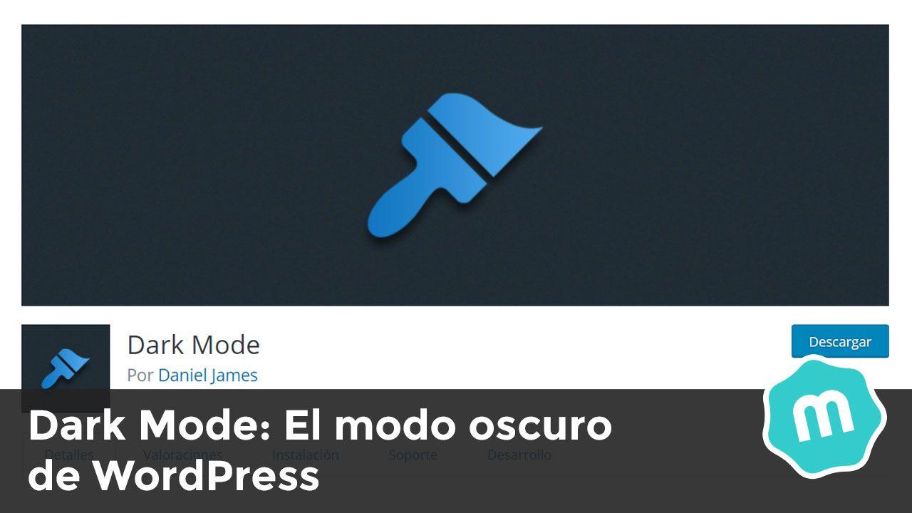 Dark Mode: Activar el modo oscuro de WordPress
