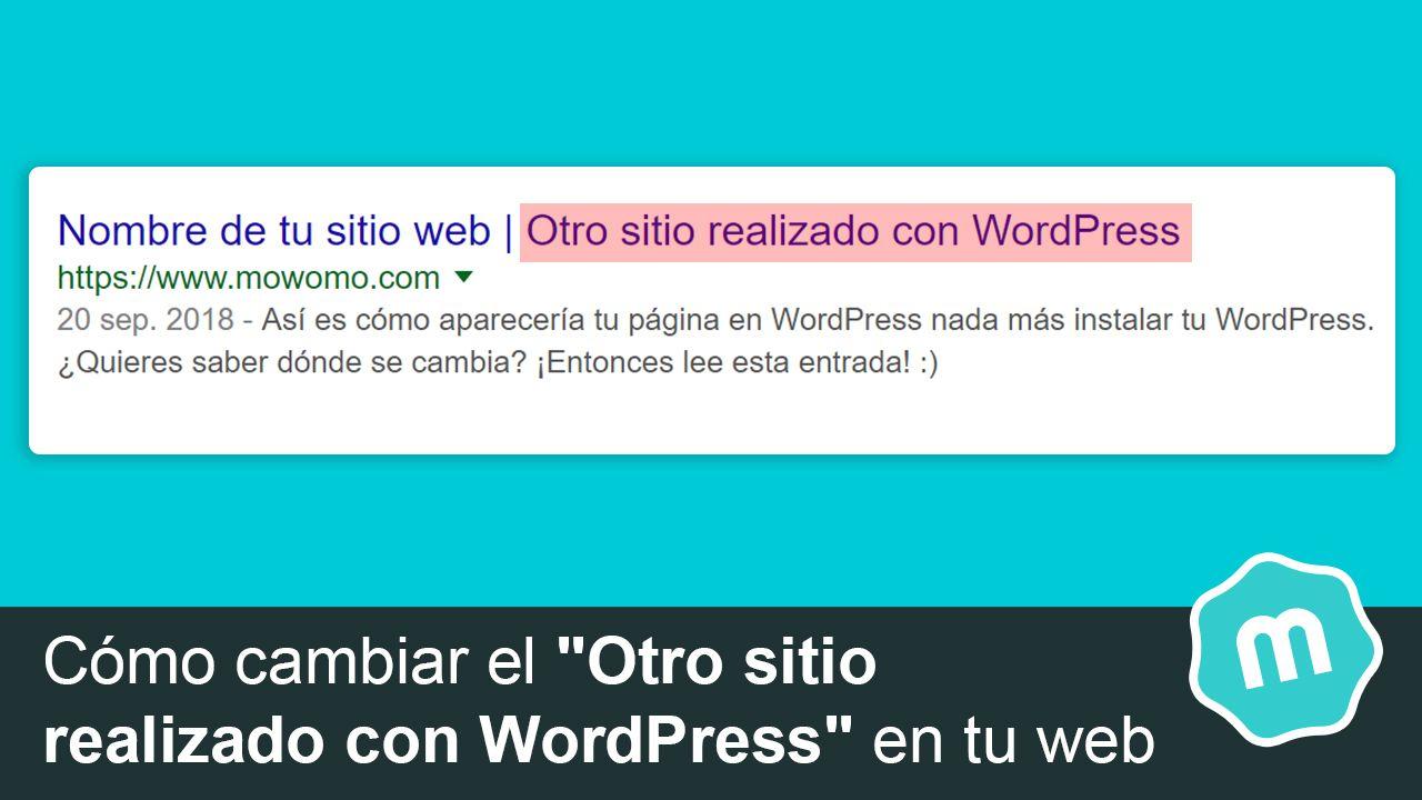 """Cómo cambiar el """"Otro sitio realizado con WordPress"""" en tu web"""