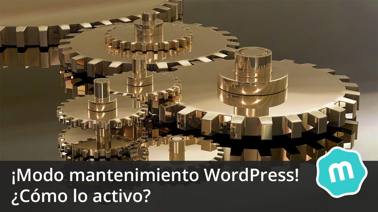 Cómo activar el modo mantenimiento en WordPress